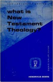 What is New Testament Theology?: The rise of criticism and the problem of a theology of the New Testament