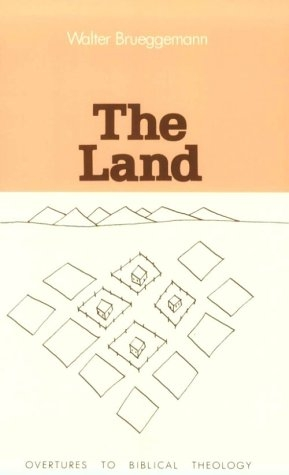 The Land: Place As Gift, Promise, and Challenge in Biblical Faith (Overtures to Biblical Theology, 1)