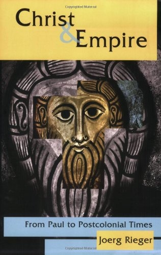 Christ and empire: from Paul to postcolonial times