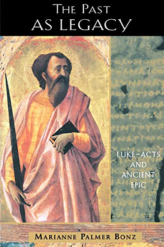 The Past as Legacy: Luke–Acts and Ancient Epic