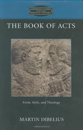 The Book of Acts: Form, Style, and Theology (Fortress Classics in Biblical Studies)