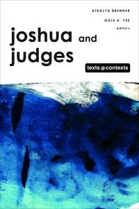 Joshua and Judges: Texts @ Contexts