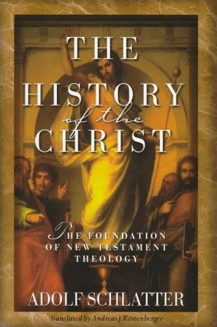 The History of the Christ: The Foundation of New Testament Theology