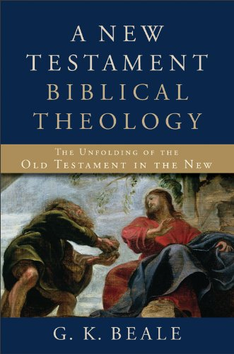 A New Testament Biblical Theology, A: The Unfolding of the Old Testament in the New