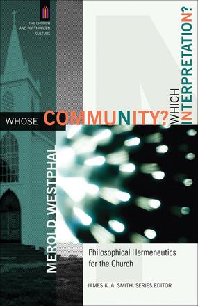Whose Community? Which Interpretation? Philosophical Hermeneutics for the Church