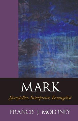 Mark: Storyteller, Interpreter, Evangelist