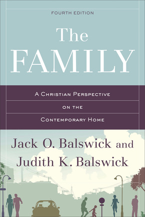 The Family, A Christian Perspective on the Contemporary Home