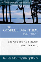 The Gospel of Matthew: Volume 1 The King and His Kingdom: Chapters 1-7
