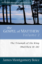 The Gospel of Matthew: Volume 2 The Triumph of the King: Chapters 18–28