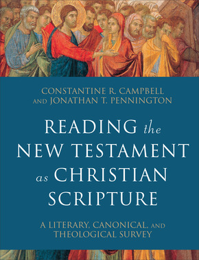 Reading the New Testament as Christian Scripture: A Literary, Canonical, and Theological Survey