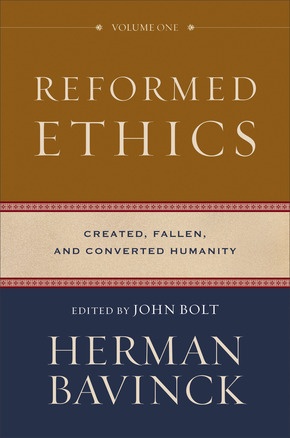 Reformed Ethics: Volume 1: Created, Fallen, and Converted Humanity