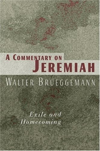 A Commentary on Jeremiah: Exile and Homecoming