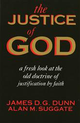 The Justice of God: A Fresh Look at the Old Doctrine of Justification by Faith