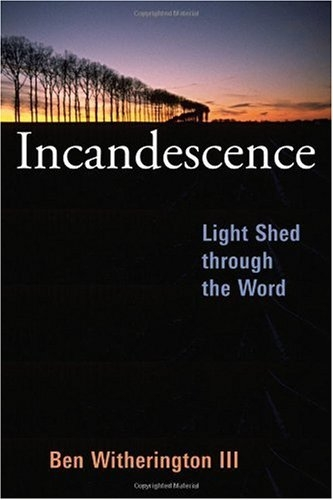 Incandescence: Light Shed through the Word