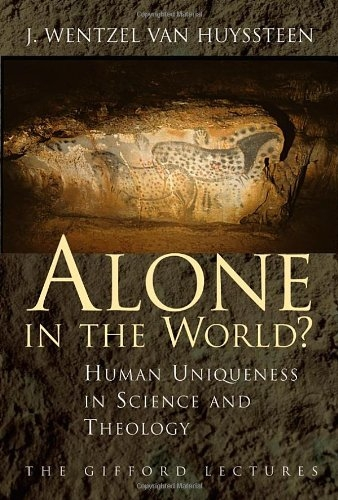Alone in the world? Human uniqueness in science and theology