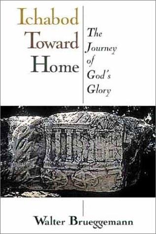 Ichabod Toward Home: The Journey of Gods Glory