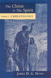 The Christ and the Spirit: Volume 1: Christology