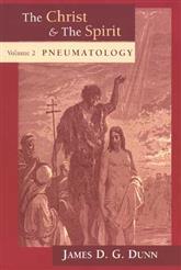 The Christ and the Spirit: Volume 2: Pneumatology