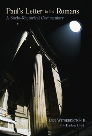 Paul's Letter to the Romans: A Socio-Rhetorical Commentary
