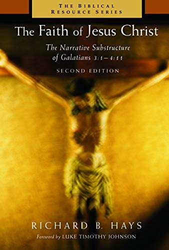 The Faith of Jesus Christ: The Narrative Substructure of Galatians 3:1-4:11 (The Biblical Resource Series)