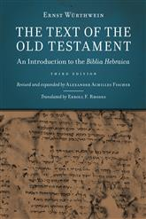 The Text of the Old Testament: An Introduction to the Biblia Hebraica