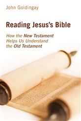 Reading Jesus's Bible: How the New Testament Helps Us Understand the Old Testament