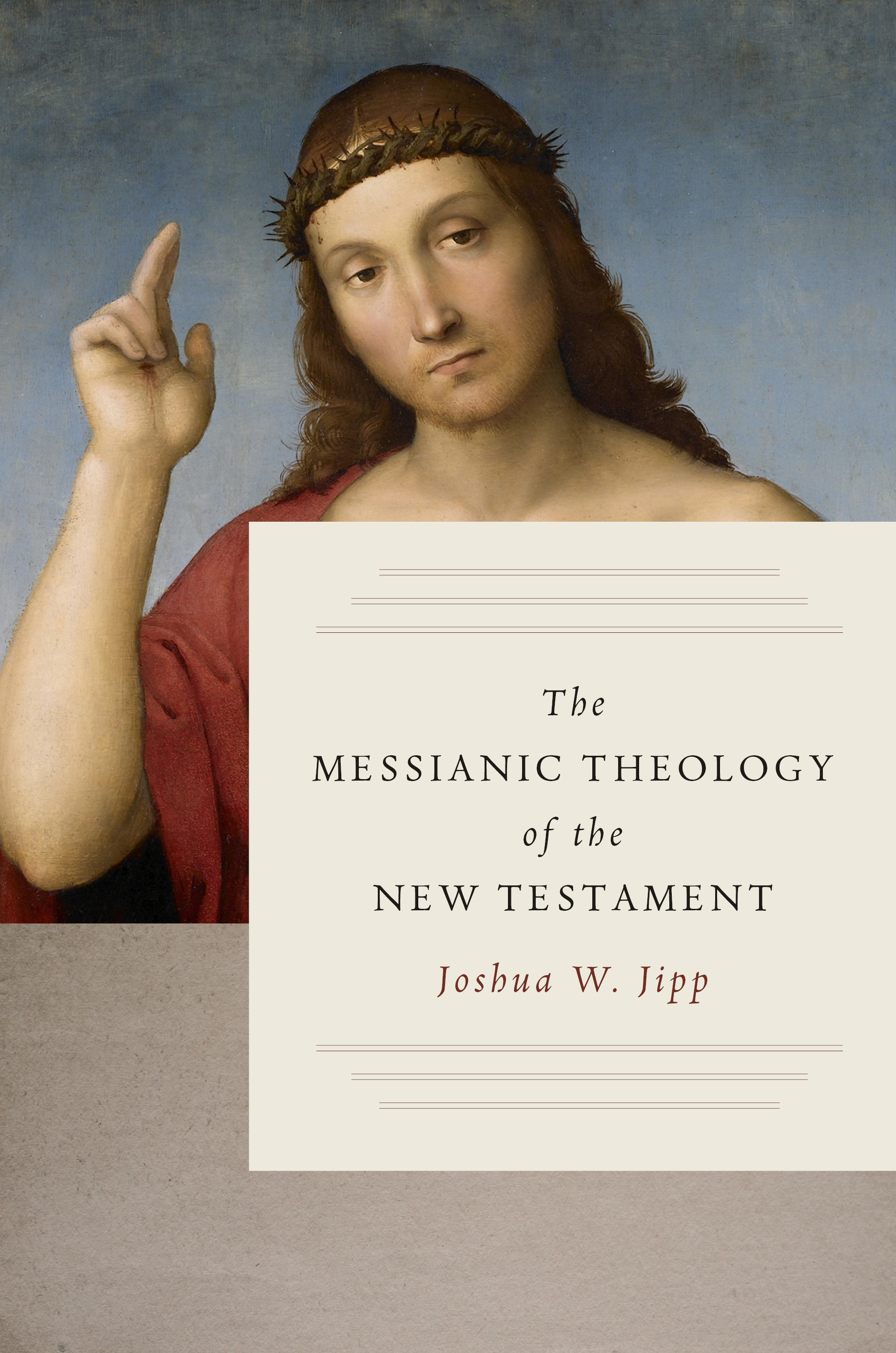 The Messianic Theology of the New Testament