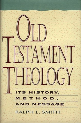 Old Testament Theology: Its History, Method, and Message