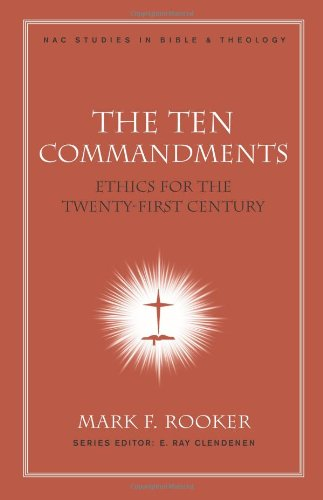 The Ten Commandments: Ethics for the Twenty-First Century