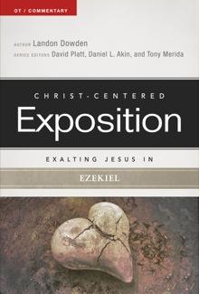 Exalting Jesus in Ezekiel