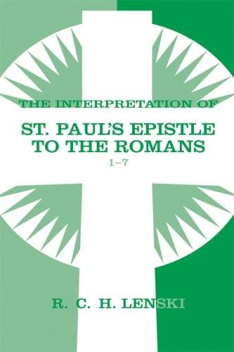 The Interpretation of St. Paul's Epistle to the Romans 1-7