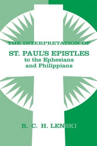 The Interpretation of St. Paul's Epistles to the Ephesians and Philippians