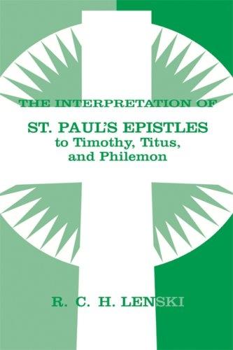 The Interpretation of St. Paul's Epistles to Timothy, Titus, and Philemon