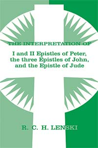 The Interpretation of I & II Epistles of Peter, the three Epistles of John & the Epistle of Jude