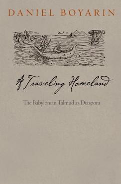 A Traveling Homeland: The Babylonian Talmud as Diaspora
