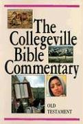 The Collegeville Bible Commentary, Based on the New American Bible: Old Testament / New Testament