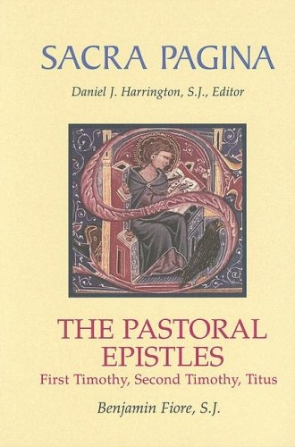 Pastoral Epistles: First Timothy, Second Timothy, and Titus
