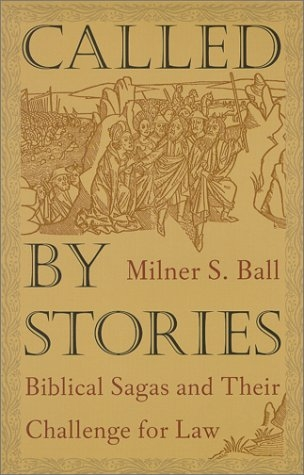Called by stories: biblical sagas and their challenge for law