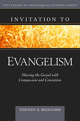 Invitation to Evangelism: Sharing the Gospel with Compassion and Conviction