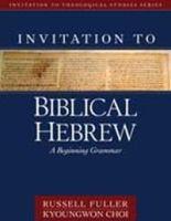 Invitation to Biblical Hebrew: A Beginning Grammar