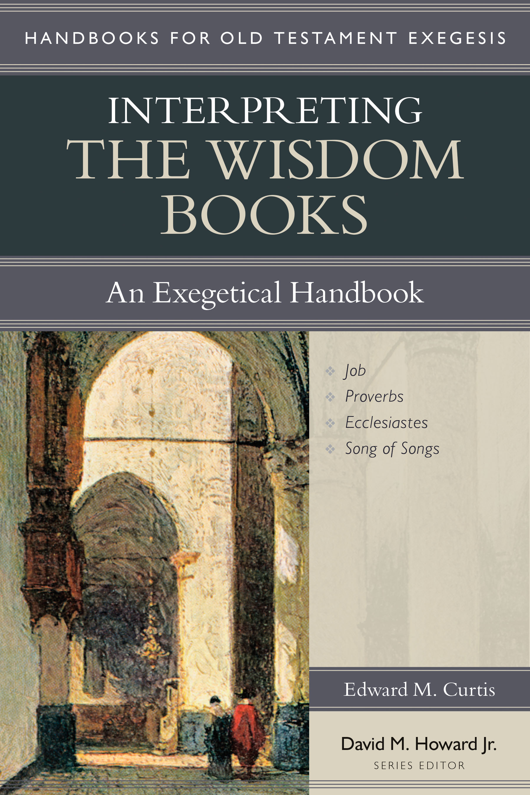 Interpreting the Wisdom Books: An Exegetical Handbook