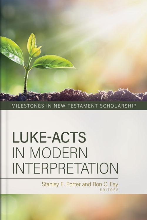 Luke-Acts in Modern Interpretation
