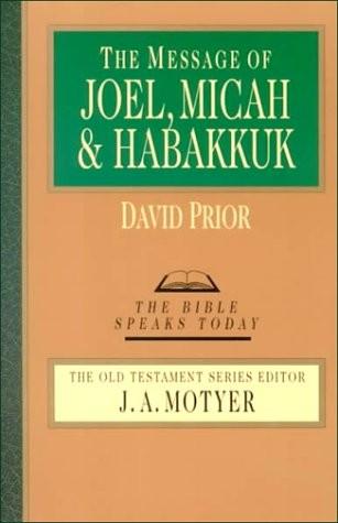 The Message of Joel, Micah, Habakkuk