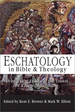 Eschatology in Bible & Theology: Evangelical Essays at the Dawn of a New Millennium