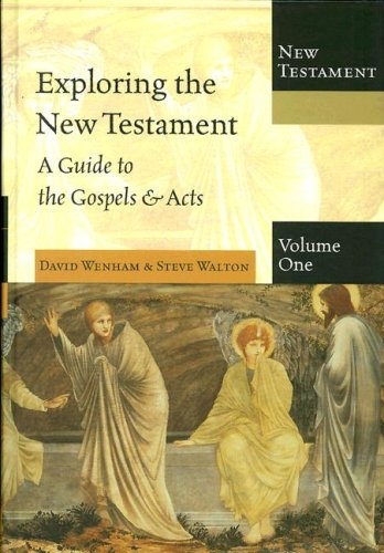 Exploring The New Testament,  Vol. 1: A Guide to the Gospels and Acts