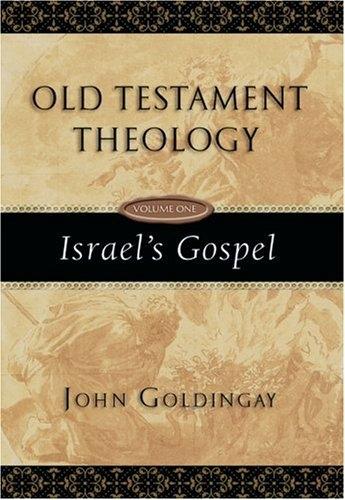 Old Testament theology. Volume One, Israel's gospel