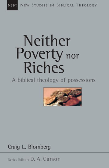 Neither Poverty nor Riches: A Biblical Theology of Possessions