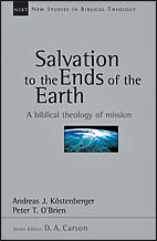 Salvation to the Ends of the Earth: A Biblical Theology of Mission [Plagiarism Acknowledged]