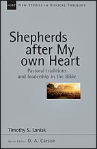 Shepherds After My Own Heart: Pastoral Traditions and Leadership in the Bible