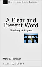 A Clear and Present Word: The Clarity of Scripture